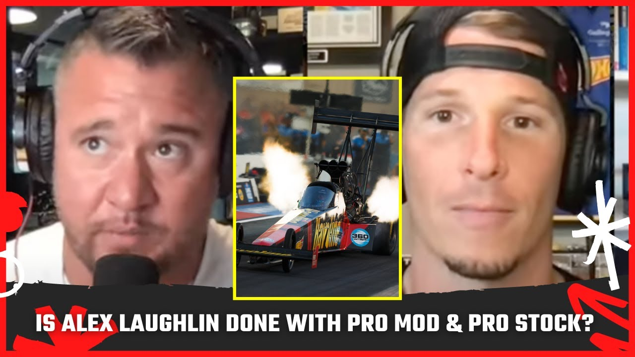 Alex Laughlin Admits He Might Be Done w/ Doorslammer Racing   The Wes Buck Show