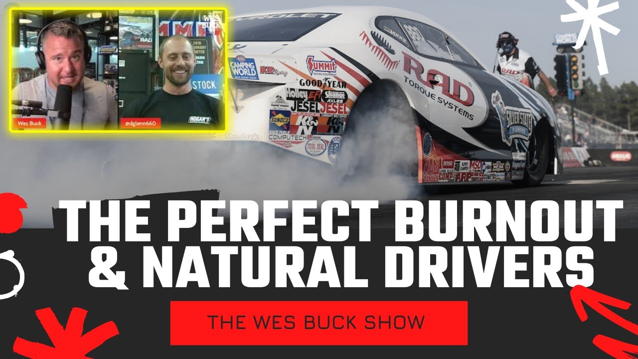 Dallas Glenn Talks the Perfect Burnout & Natural Drivers   The Wes Buck Show