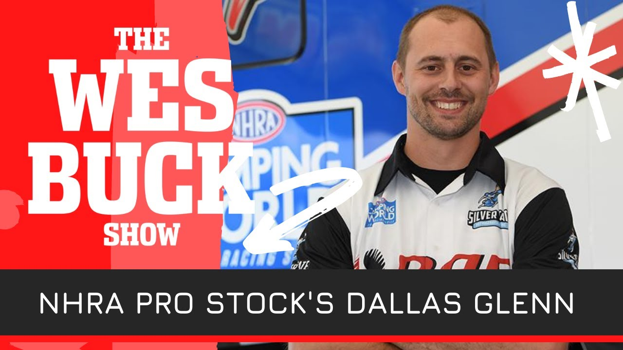 Dallas Glenn on Pro Stock Win, Perfect Lights & What Makes a Great Burnout   The Wes Buck Show