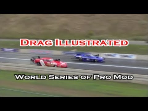 Drag Illustrated World Series of Pro Mod - $100,000 to WiN!!
