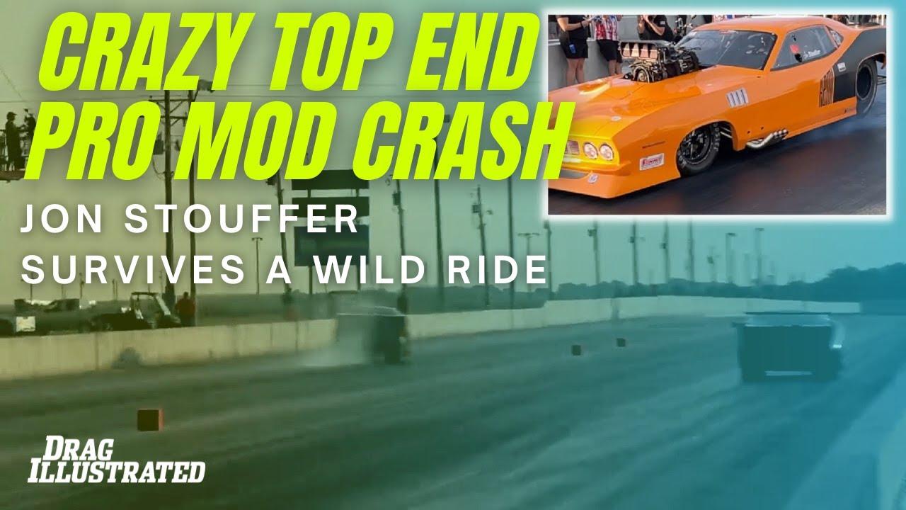 Jon Stouffer Survives INSANE High-Speed Pro Mod Crash   Drag Illustrated