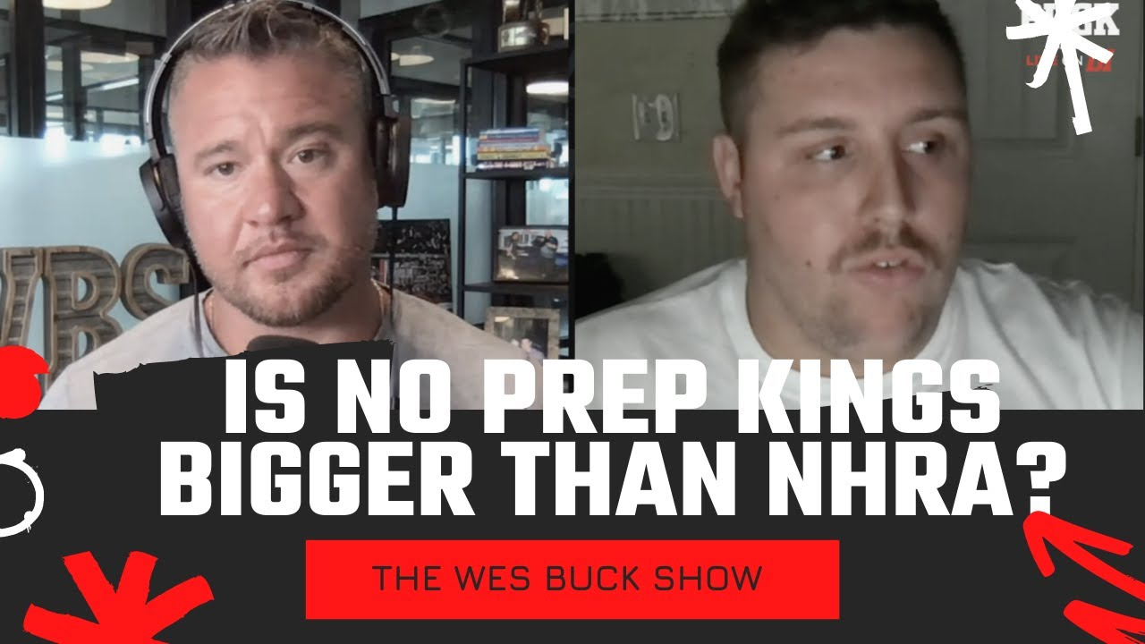 Justin Swanstrom: No Prep Kings is the Biggest Platform in Drag Racing   The Wes Buck Show