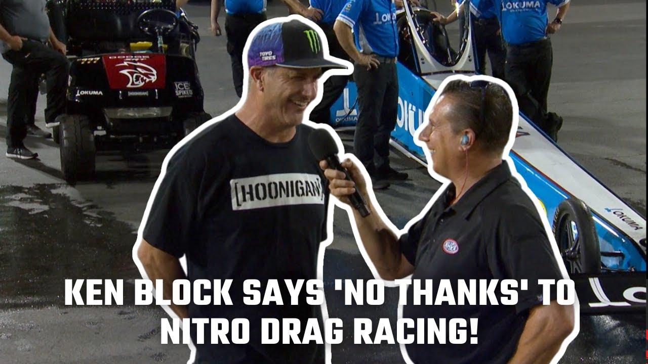 Ken Block says 'NO WAY' to Nitro Drag Racing!