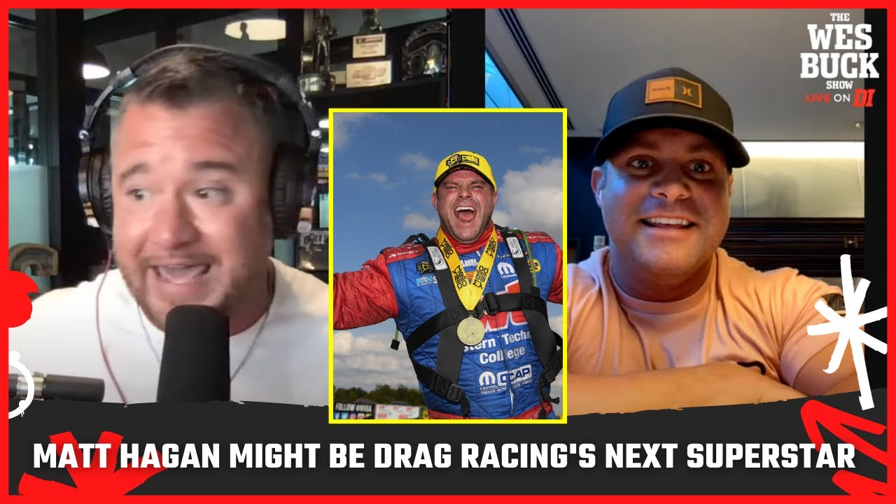 Matt Hagan Opens Up on Being an Emerging Personality   The Wes Buck Show