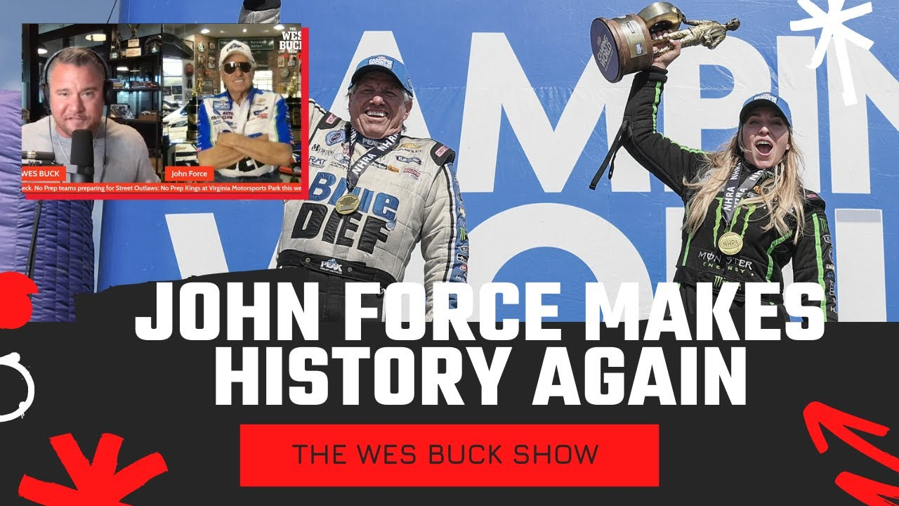 NHRA Legend John Force Talks Making History with Daughter Brittany   The Wes Buck Show