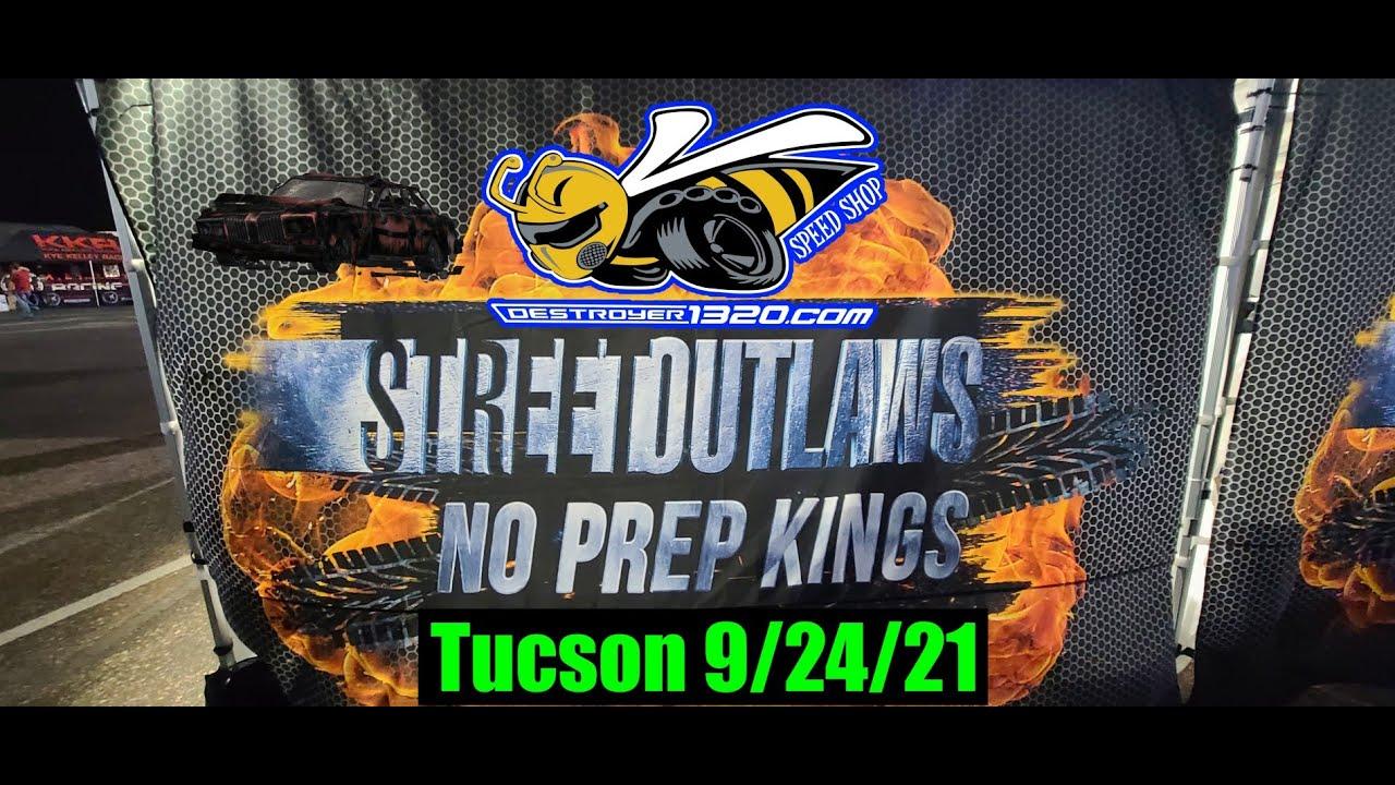 Street Outlaws 2021 No Prep Kings - Tucson 9/24/21