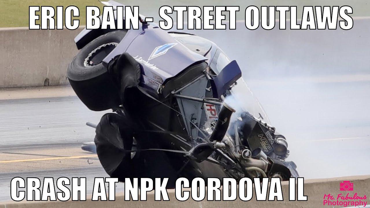 Street Outlaws Eric Bain Boosted Ego Crash at No Prep Kings Cordova