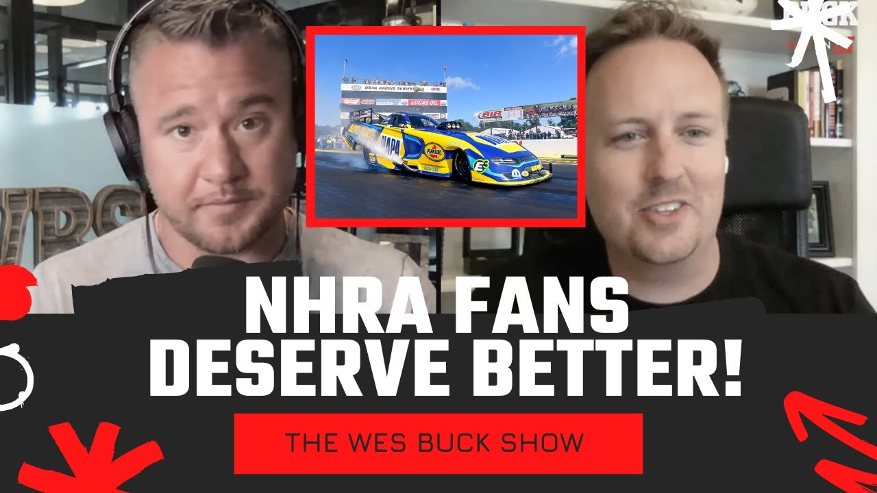 The Fan Base Deserves Better & Other NHRA Brainerd Reactions   The Wes Buck Show