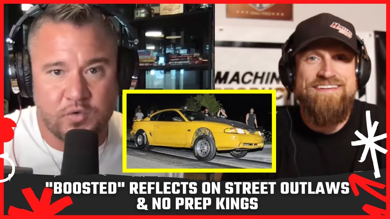 """""""Boosted"""" Reflects on STREET OUTLAWS & No Prep Kings Meteoric Rise   The Wes Buck Show"""