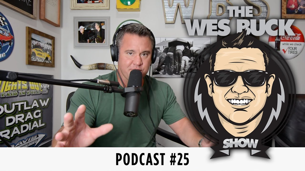 """""""State of Drag"""" - DI #158   NHRA Returns   John Force Racing Absence   Ep. 25   The Wes Buck Show"""