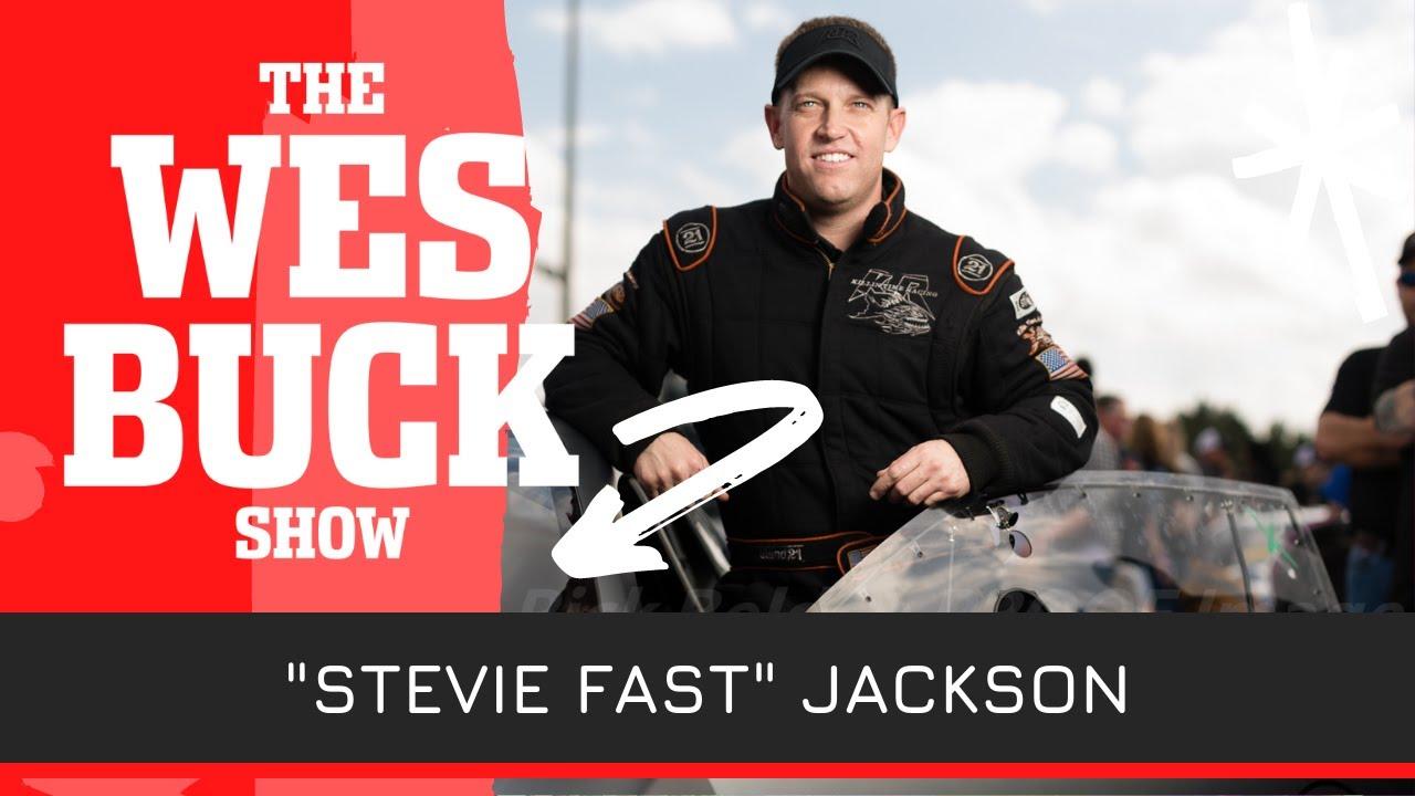 """Stevie Fast"" Jackson Talks Fans, Pro Mod Rules, Trash Talking & No Prep Kings   The Wes Buck Show"