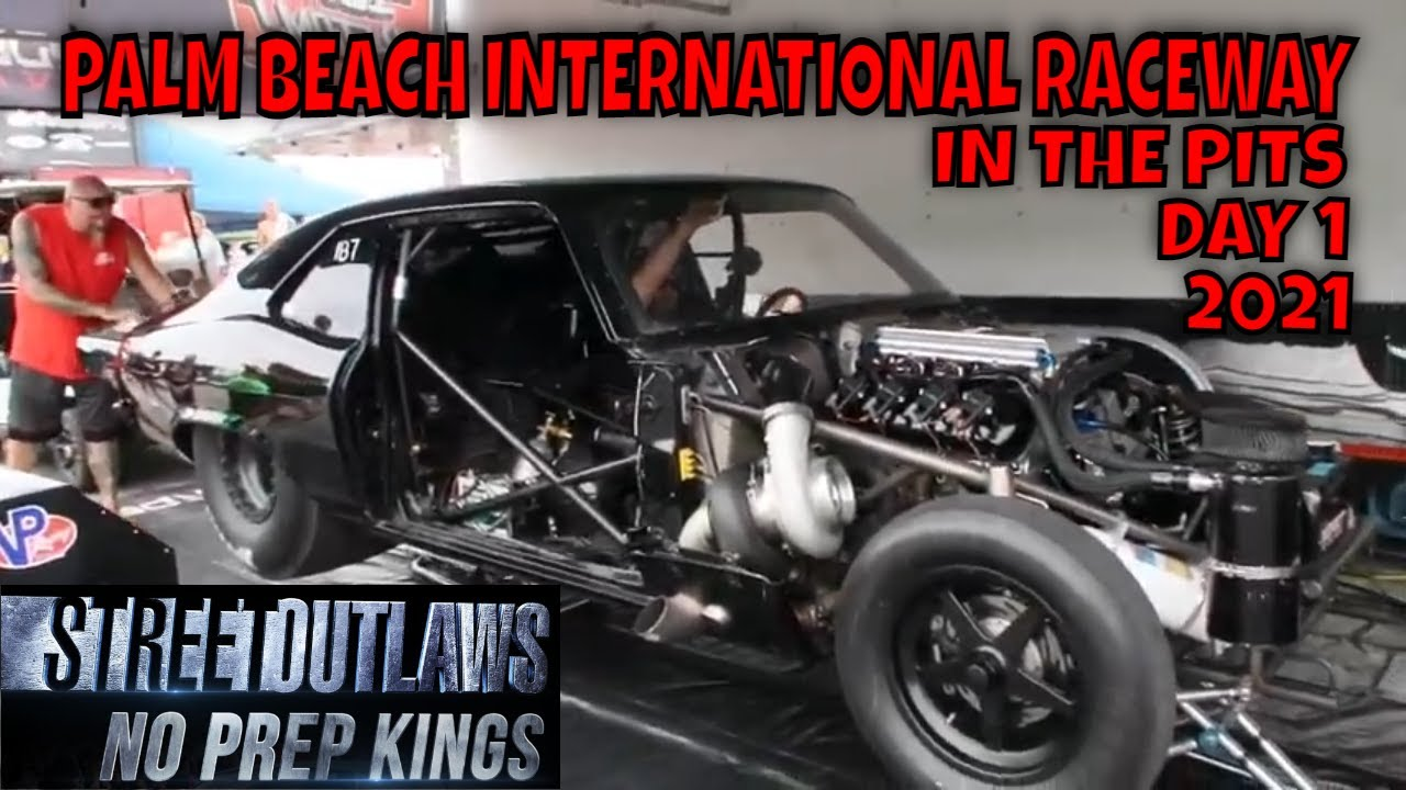 STREET OUTLAWS NO PREP KINGS 2021 PALM BEACH FLORIDA - UP CLOSE AND PERSONAL IN THE PITS DAY 1