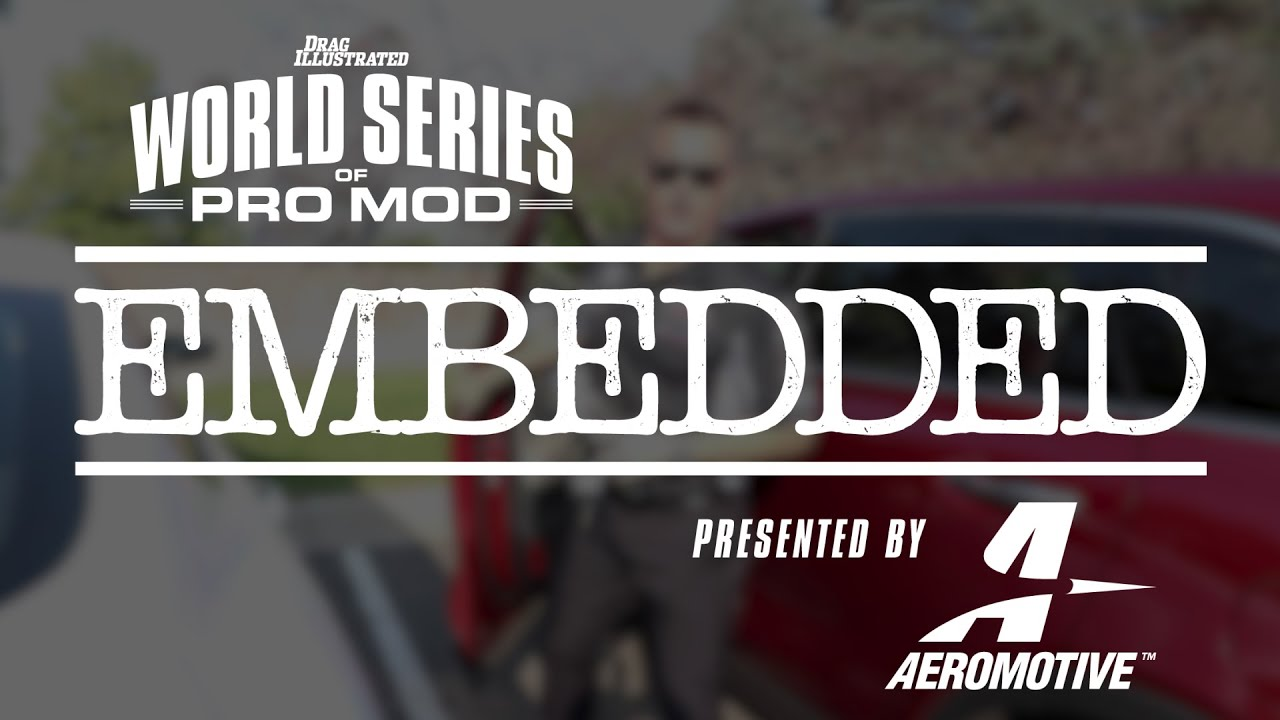 2018 World Series of Pro Mod Embedded - Episode 2