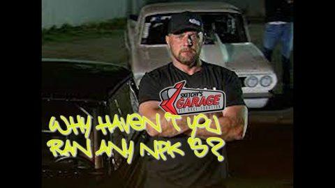 Axman why haven't you ran NPK's? |Sketchy's Garage