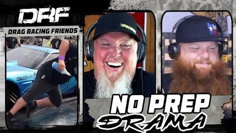 Drag Racing Friends EP3: No Prep Drama