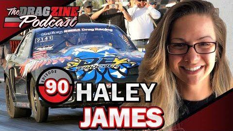 Haley James Lives For Drag Racing   The Dragzine Podcast E90