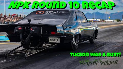 NPK Round 10 Recap from Tucson Dragway...Not What We Planned!