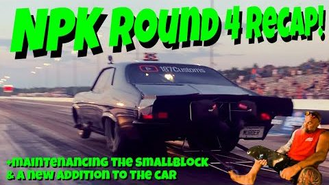 NPK Round 4 Recap...Plus Maintenance on the Smallblock and a New Addition To The Car
