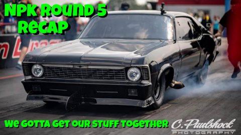 NPK Round 6 Recap Darlington Dragway...We Gotta Get Our Stuff Together ASAP!