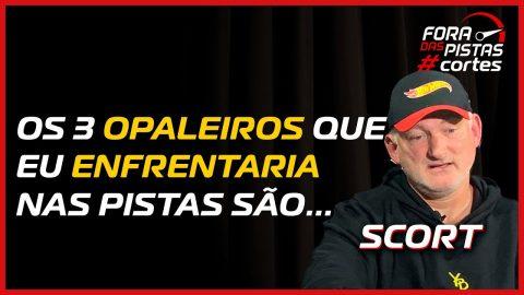 """SCORT: """"OS OPALAS QUE EU GOSTARIA DE COMPETIR SÃO..."""""""