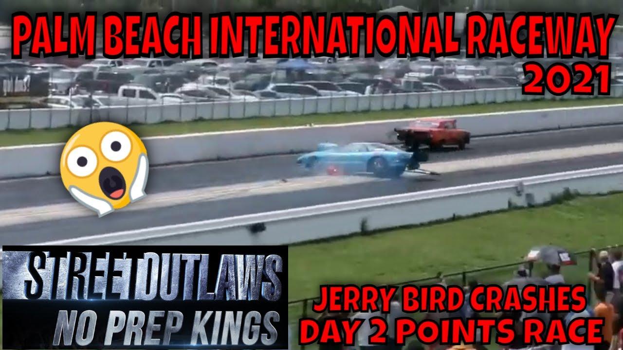STREET OUTLAWS NO PREP KINGS 2021 PALM BEACH FLORIDA - DAY 2 POINTS RACE... PLUS JERRY BIRD CRASHES!
