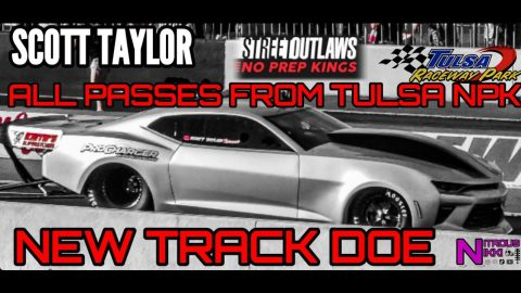 STREET OUTLAWS NO PREP KINGS SCOTT TAYLOR SHOWS UP AND SHOWS OUT IN NEW TRACK DOE CAMARO @NPK TULSA
