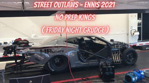 Street Outlaws NPK Ennis Friday Night ( 2021 ) - WRECK, PIT WALKTHROUGH, & GRUDGE RACES!