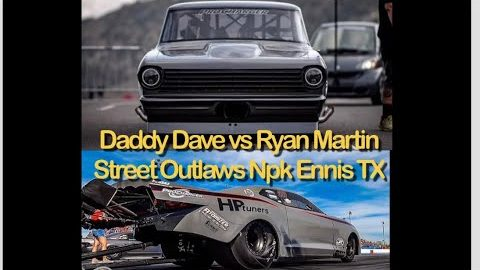 Street Outlaws NPK Ennis Texas 2021;Ryan Martin vs Daddy Dave #streetoutlaws #noprepkings #fireball