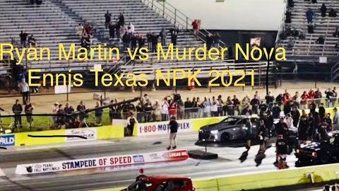 Street Outlaws NPK Ennis Texas: Ryan Martin vs Murder Nova! Team Attack 2021#streetoutlaws #npk