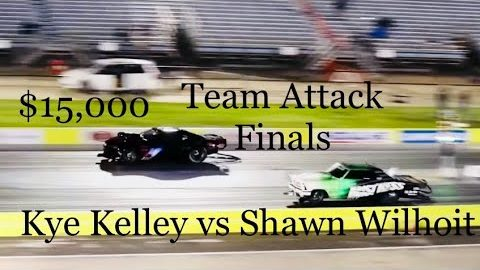 Street Outlaws NPK Ennis Texas; Team attack finals! Kye Kelley vs Shawn Wilhoit battle for $15,000!