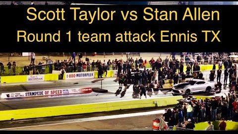 Street Outlaws NPK Team Attack Ennis Texas 2021:Scott Taylor vs Stan Allen!New track doe looks good!