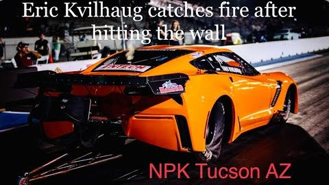 Street Outlaws NPK Tucson 2021 Eric Kvilhaug has a bad wreck and hits the wall catching fire!🔥