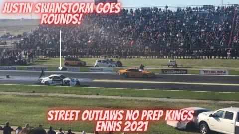 Street Outlaws No Prep Kings Ennis ( 2021 ): Justin Swanstorm WINS IT ALL!