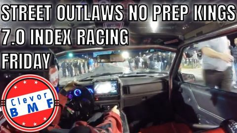 Street Outlaws No Prep Kings Friday Races - 7.0 Index