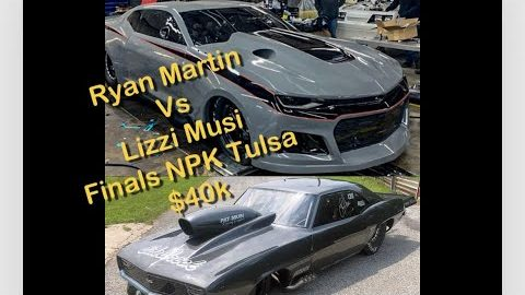 Street Outlaws Ryan Martin vs Lizzi Musi NPK Tulsa Oklahoma Final Roundfor $40,000 and points!!